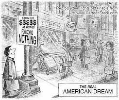 a cartoon showing that the traditional american dream of earned  a cartoon showing that the traditional american dream of earned wealth has shifted to the modern america dream of wealth earned or not