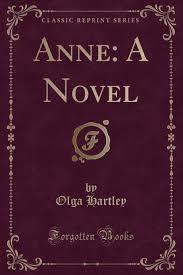 Anne: A Novel (Classic Reprint): Hartley, Olga: 9781330026571 ...