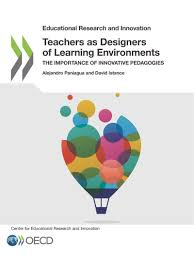 Teachers As Designers Of Learning Environments Educational Research And Innovation Teachers As Designers Of