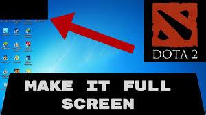 dota 2 game is not opening in full screen solved youtube