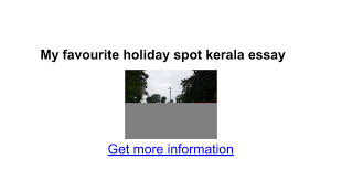 my favourite holiday spot kerala essay google docs