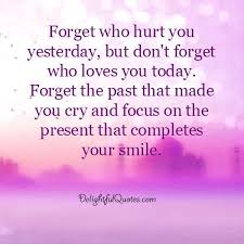 Forget The Past Quotes Enchanting Forget The Past That Made You Cry Delightful Quotes