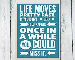 Ferris Bueller Life Moves Pretty Fast Quote