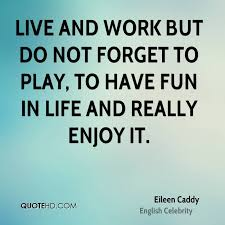 Fun Quotes About Life Cool Eileen Caddy Life Quotes QuoteHD