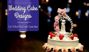 Top 21 Wedding Cake Designs Cut What You Like Taste Best Totally