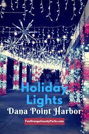 Dana Point Harbor Christmas Lights Holiday Lights At Dana Point Harbor 2019 Dana Point