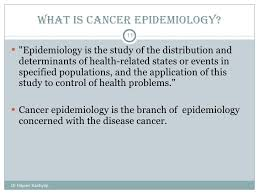 cancer epidemiology  11 what is cancer epidemiology