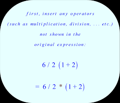 insert any operators not shown in the original expression step 1 evaluate paheses