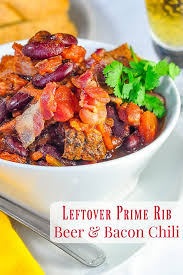 Depending on the size of your pot, add anywhere from one to three inches. Prime Rib Beer Bacon Chili A Leftover Luxury Meal