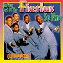 The Very Best of the Fiestas: So Fine
