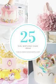 Latest Birthday Cake Design 2017 25 Beautiful Girls Birthday Cake Ideas For All Little Big