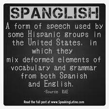 espanglish the english and spanish dictionary definition of  espanglish the english and spanish dictionary definition of spanglish by the rae