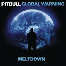pitbull global warming meltdown. Brilliant Warming For Pitbull Global Warming Meltdown N