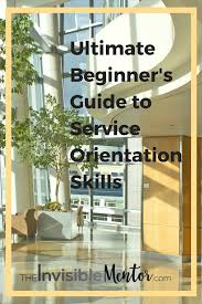 Customer Service Orientation Skills Ultimate Beginners Guide To Service Orientation Learn Customer