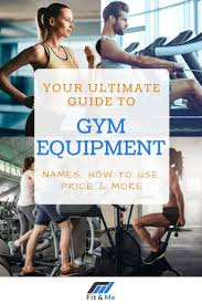Your Ultimate Guide To Gym Equipment Names How To Use