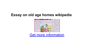 essay on old age homes google docs