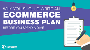 how to write a e commerce business plan for your startup