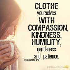 Christian Quotes On Kindness Best of Clothe Yourself With Compassion Faith And Inspiration On The