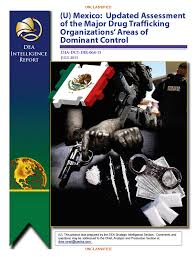 dea assessment of mexican drug trafficking organizations areas of   updated assessment of the major drug trafficking organizations areas of dominant control