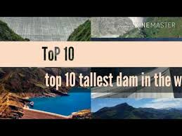 Image result for the tallest dam in the world