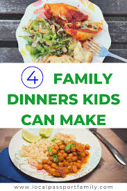 Let them help tear the cheese and measure the salsa. 4 Family Dinners Kids Can Make Local Passport Family