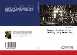 Design Steps Of Steel Chimney Design Of Industrial Truss Building Using Eurocodes 978 3