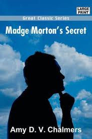 Madge Morton's Secret : Amy D. V Chalmers (author) : 9788132018933 :  Blackwell's