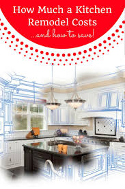 How Much To Remodel Kitchen 25 Best Images About Average Kitchen Remodel Cost On Pinterest