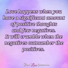 Positive Love Quotes Best Love Happens When You Have A Significant Amount Of Positive Thoughts