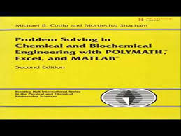 problem solving in chemical and biochemical engineering problem solving in chemical and biochemical engineering polymath excel and matlab 2nd edition