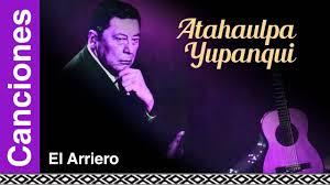 Atahualpa Yupanqui - El Arriero - YouTube