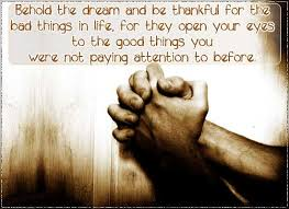 Bad Dream Quotes Best Of Dream Quotes Behold The Dream And Be Thankful For The Bad Things
