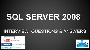 ms sql server 2008 2012 interview questions answers for ms sql server 2008 2012 interview questions answers for freshers