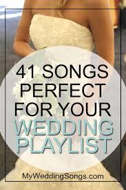 Wedding Song Playlist 41 Modern Wedding Songs Making Perfect Wedding My Wedding