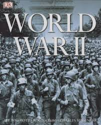 World War II: Willmott, HP, Cross, Robin, Messenger, Charles, Grant, Neil,  Welch, David: 0690472005216: Amazon.com: Books