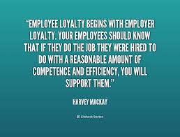 Employee Quotes Awesome Quotes About Employee Loyalty 48 Quotes