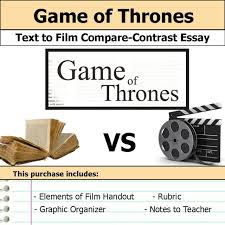 film and text essays a game of thrones common core text to film compare and contrast essay bundle
