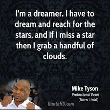 Dream For The Stars Quote Best of Mike Tyson Dreams Quotes QuoteHD