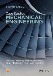 Case Studies in Mechanical Engineering: Decision Making ...