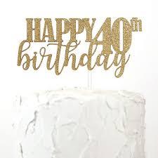 40th Birthday Cake Topper Happy 40th Birthday Premium Quality