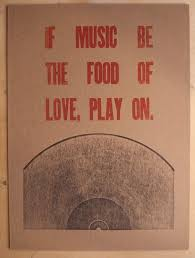 Musical Love Quotes Fascinating If Music Be The Food Of Love Play On Incorporation Of Musical