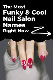 creative unique nail salon names