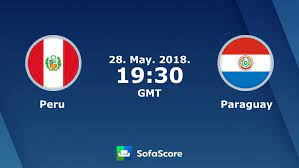 Peru Paraguay Live Ticker und Live Stream - SofaScore
