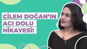 ÇİLEM DOĞAN'IN ACI DOLU HİKAYESİ! - YouTube