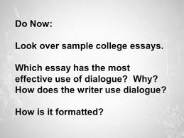 using dialogue in narrative writing what you need to know before do now look over sample college essays which essay has the most effective use