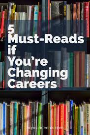 17 best ideas about career change life purpose 5 must reads if you re changing careers career shiftcareer