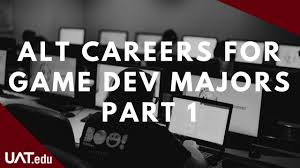 Uat Game Design Alt Careers For Game Dev Majors Part 1