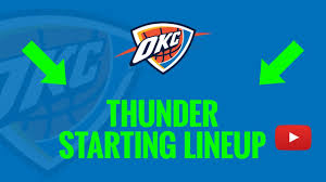 Okc Depth Chart 2019 20 Oklahoma City Thunder Starting Lineup Today