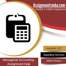 managerial accounting mba assignment help online business  managerial accounting assignment help