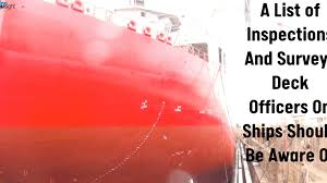 A List Of Inspections And Surveys Deck Officers On Ships